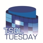 T-SQL Tuesday #81 - Sharpen Something